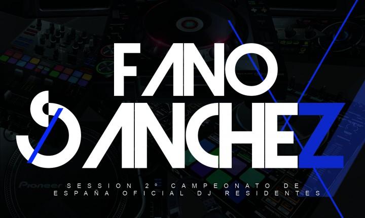 Fano Sánchez – Session Campeonato de España Oficial de DJs Residentes 2015