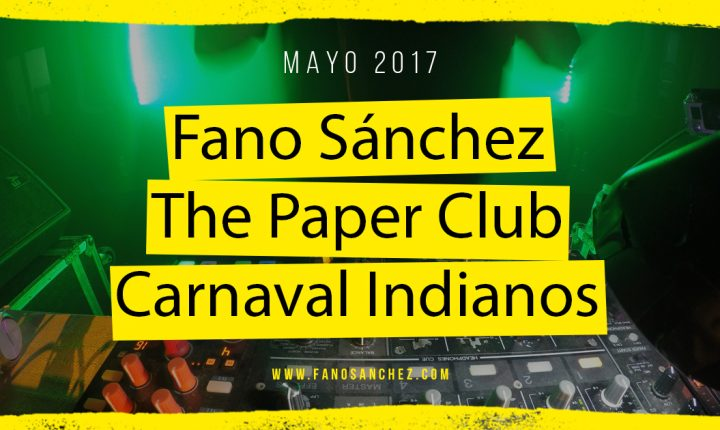 Fano Sánchez – Session Carnaval Los Indianos The Paper Club Marzo 2017