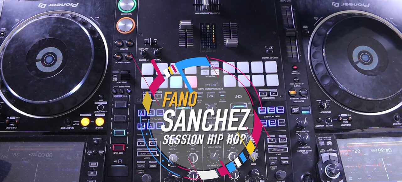 Fano Sánchez Session Hip Hop Pioneer DJM-S9