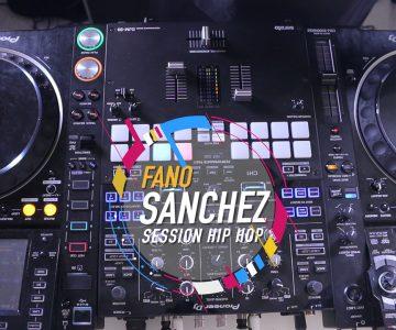 Fano Sánchez – Session Hip Hop Pioneer DJM-S9
