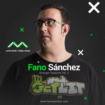 Fano Sánchez – Stranger Sessions Vol.2 Latin House Diciembre 2017