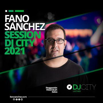 Fano Sánchez – Session DJ City Reggaetón, Moombah y Salsa 2021