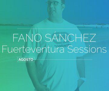 Fano Sánchez – Latin House Fuerteventura Session Agosto 2017