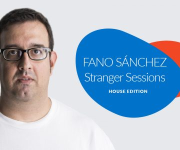 Fano Sánchez – Stranger Sessions House Edition Febrero 2018
