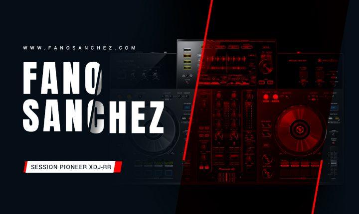 Fano Sánchez – Session Pioneer XDJ-RR