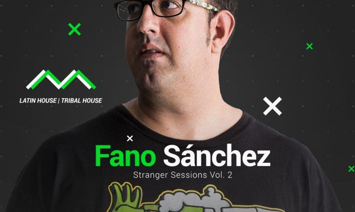 Fano Sánchez – Stranger Sessions Vol 2 Latin House Diciembre 2017