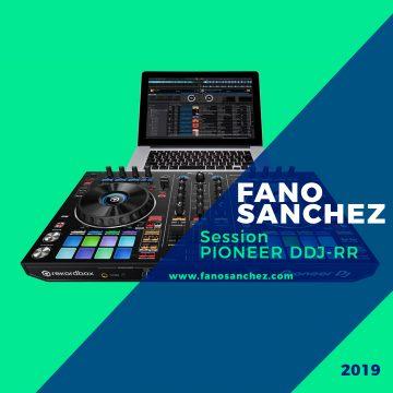 Fano Sánchez – Session Pioneer DDJ-RR 2019