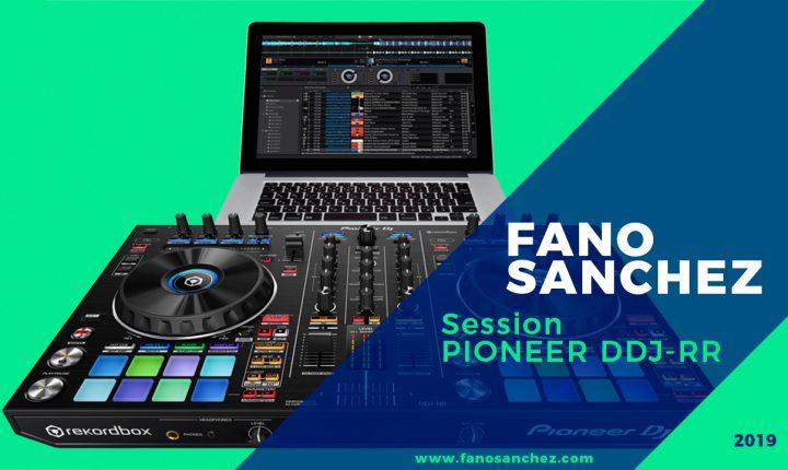 Fano Sánchez Session Pioneer DDJ-RR 2019