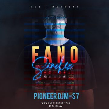 Fano Sánchez – Set Pioneer DJM-S7 R&B Moombah 2021